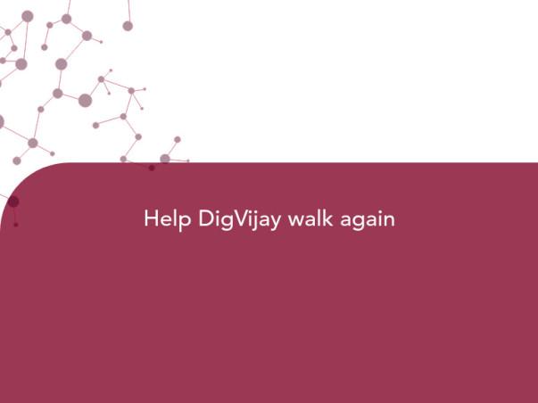 Help DigVijay walk again