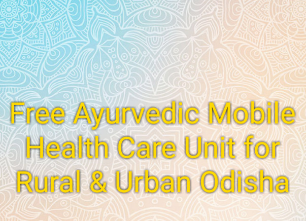Free Ayurvedic Mobile Health Care For Rural And Urban Odisha