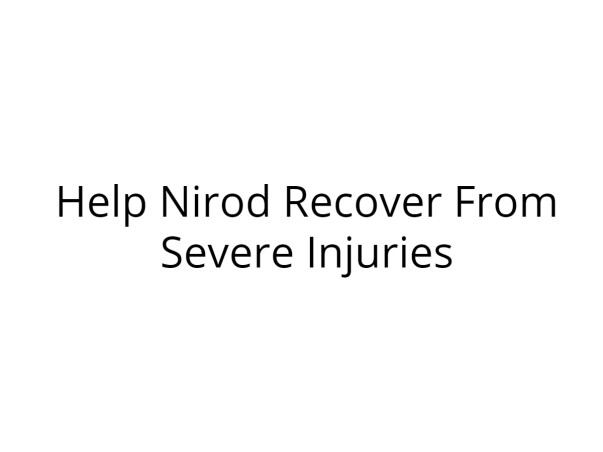 Help Nirod Recover From Severe Injuries