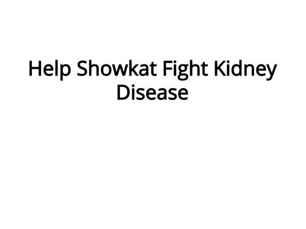 Help Showkat Fight Kidney Disease