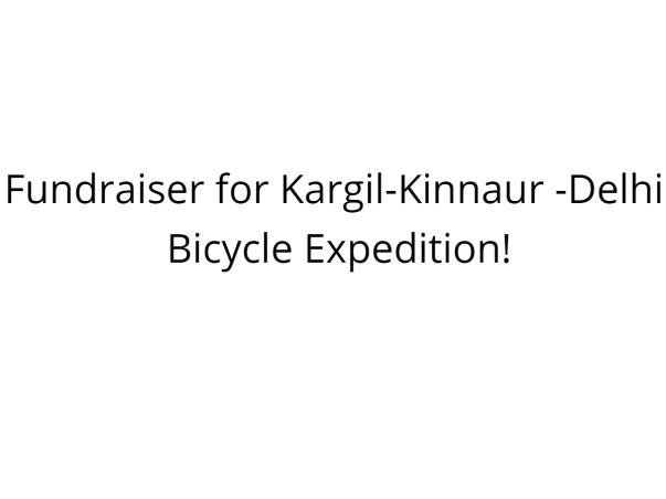 Fundraiser for Kargil-Kinnaur -Delhi bicycle expedition!