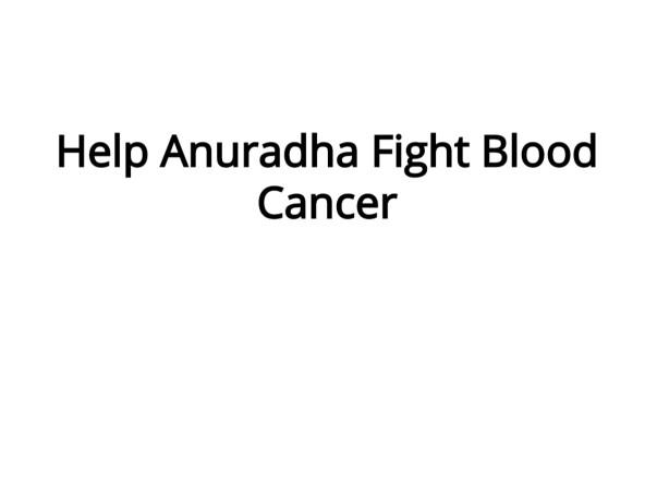 Help Anuradha Fight Blood Cancer