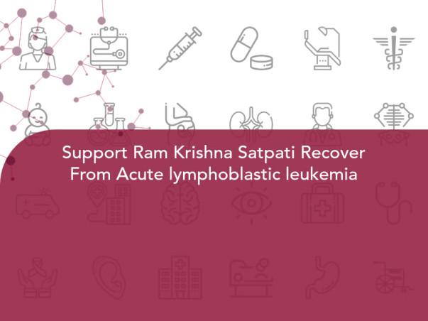 Support Ram Krishna Satpati Recover From Acute lymphoblastic leukemia