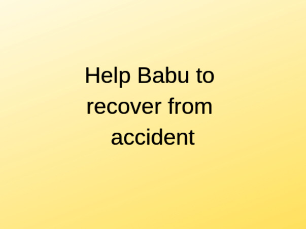 Help Babu To Recover From Accident