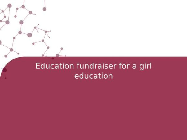 Education fundraiser for a girl education