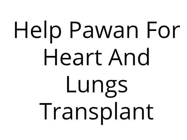 Help Pawan For Heart And Lungs Transplant