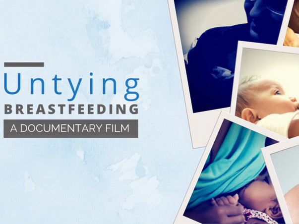 Untying BREASTFEEDING: A Documentary Film