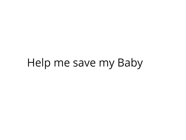 Help me to protect my baby