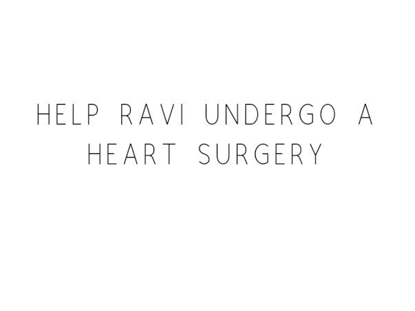 Help Ravi Undergo A Heart Surgery