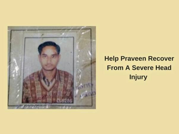Help Praveen Recover From A Severe Hit & Run Accident