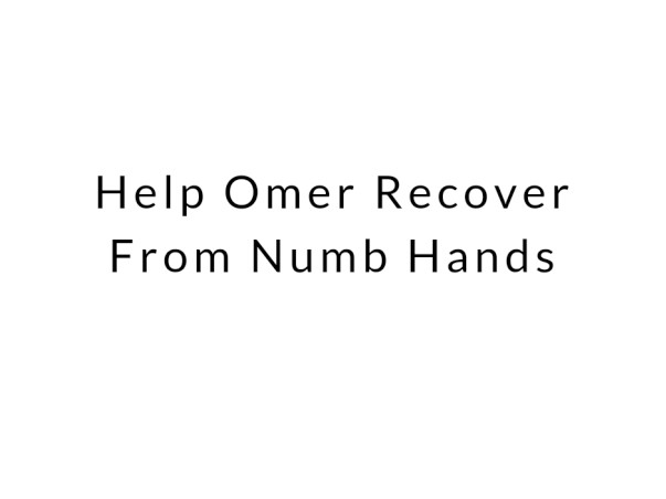 Help Omer Recover From Numb Hands