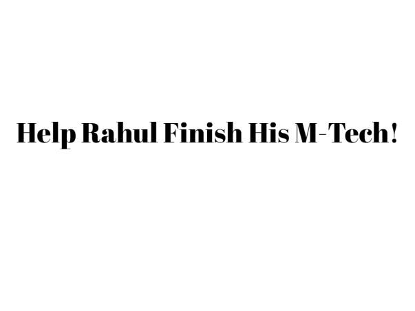Help Rahul Finish His Study