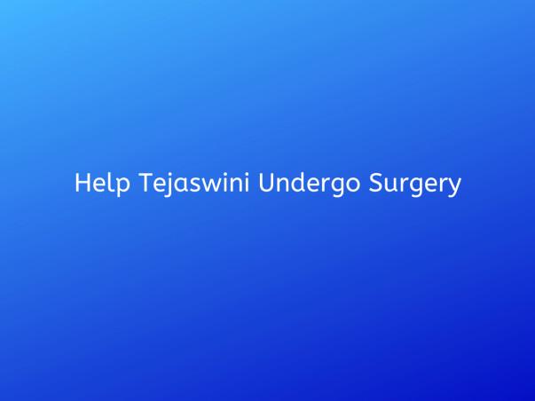 Help Tejaswini Undergo Surgery