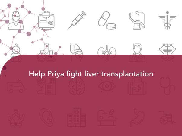 Help Priya To Undergo Liver Transplant