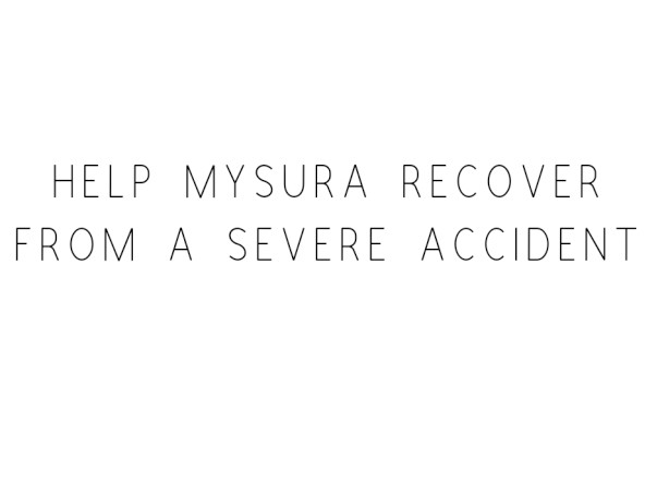Help Mysura Recover From A Severe Accident
