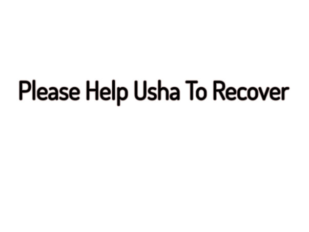 Please Help Usha To Recover