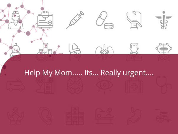 Help My Mom..... Its... Really urgent.... 🙏