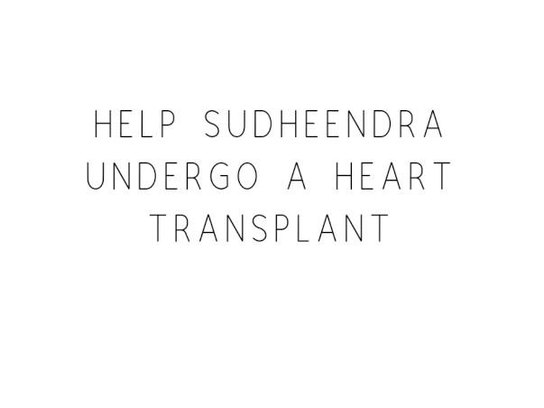 Help Sudheendra : Undergo A Heart Transplant