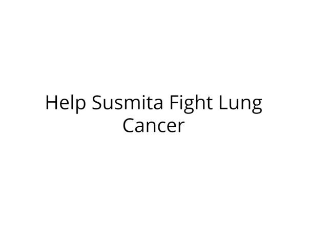 Help Susmita Fight Lung Cancer