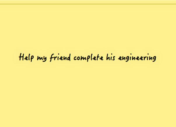 Help my Friend complete his Engineering