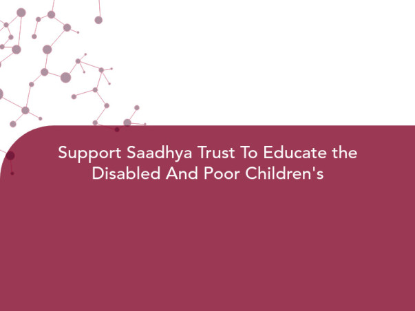Support Saadhya Trust To Educate the Disabled And Poor Childrens