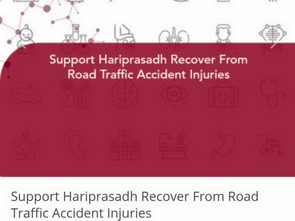 Support Hariprasadh Recover From Road Traffic Accident Injuries