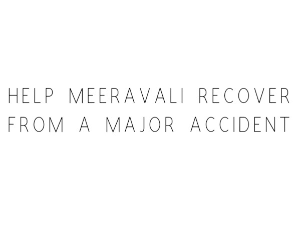 Help Meeravali Recover From A Major Accident
