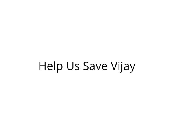 Help Vijay Undergo Brain Surgery