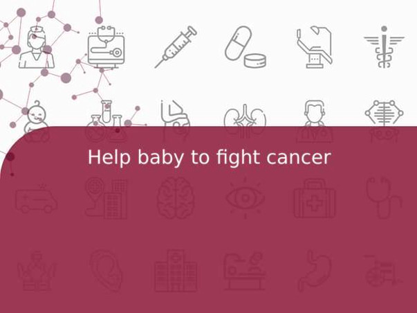 Help baby to fight cancer