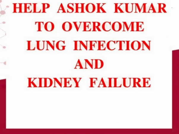 Help Ashok Fight Lung Infection and Kidney Failure