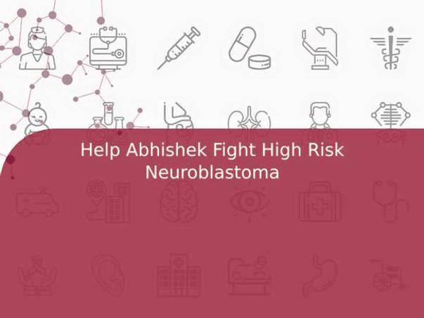 Help Abhishek Fight High Risk Neuroblastoma