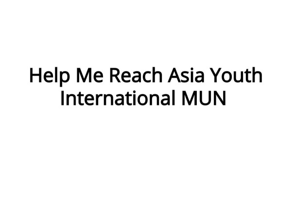 Help Me Reach Asia Youth International MUN