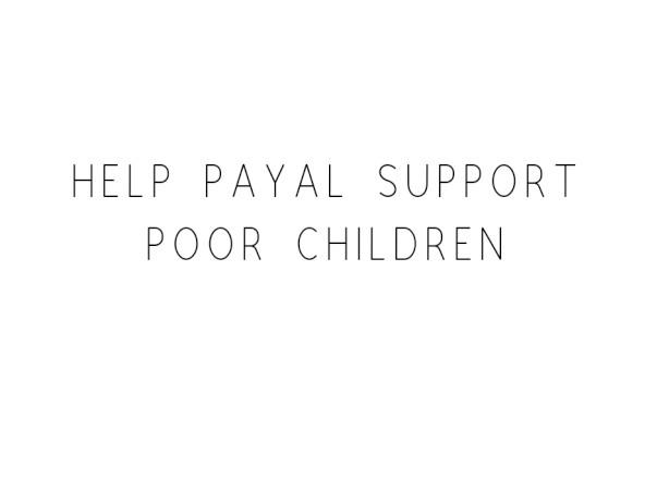 Help Payal Support Poor Children
