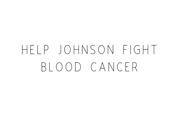 Help Johnson fight Blood Cancer