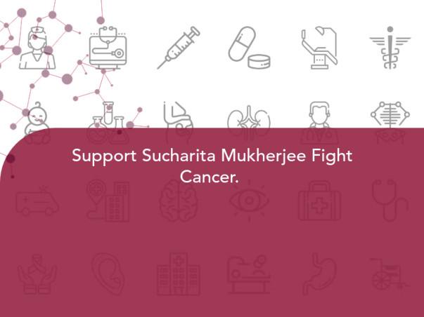 Support Sucharita Mukherjee Fight Cancer.