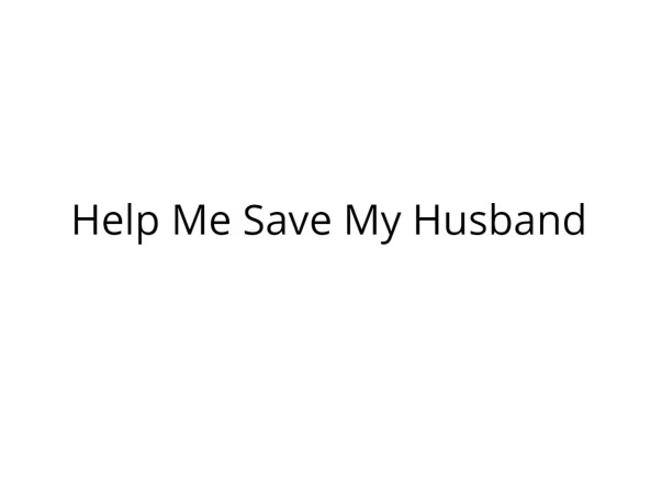 Save My Husband From Kidney Failure