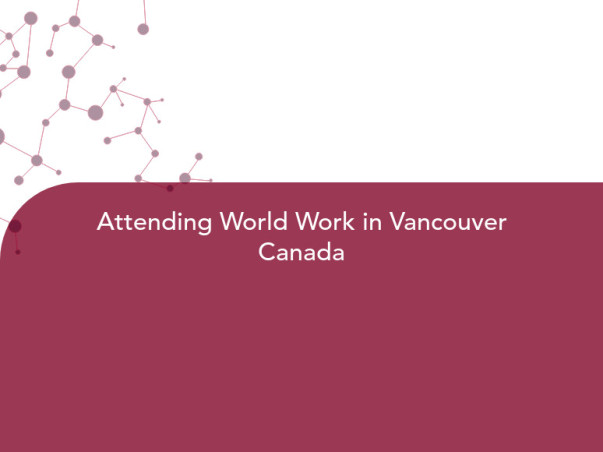 Attending World Work in Vancouver Canada