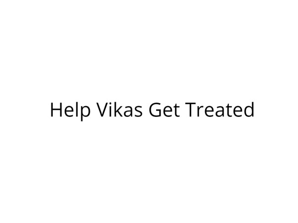 Help Vikas Fight Cancer