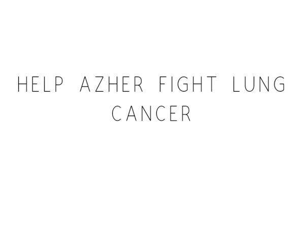 Help Azher Fight Lung Cancer
